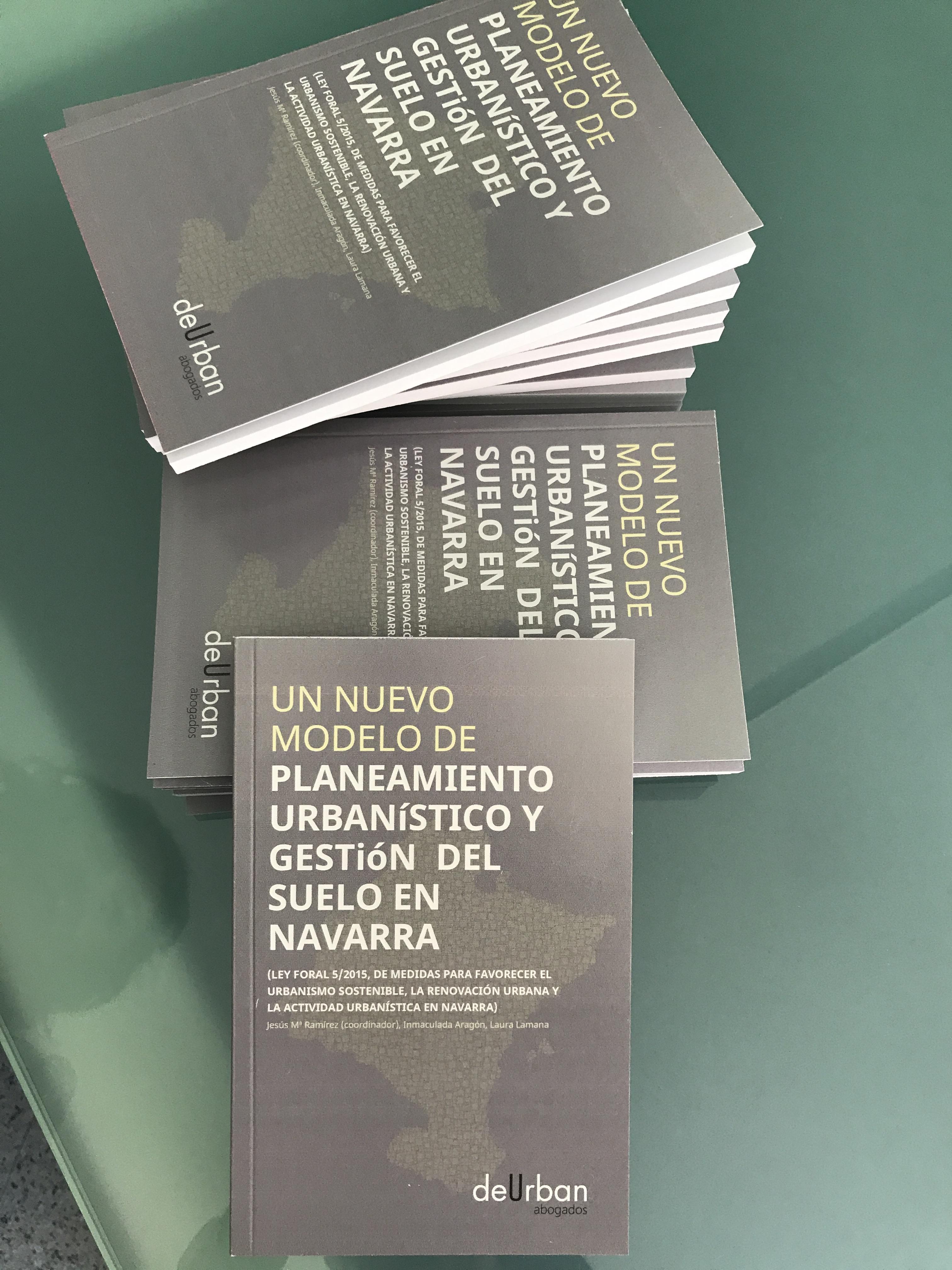 «Un Nuevo Modelo De Planeamiento Urbanístico Y Gestión Del Suelo En Navarra» Junio´17
